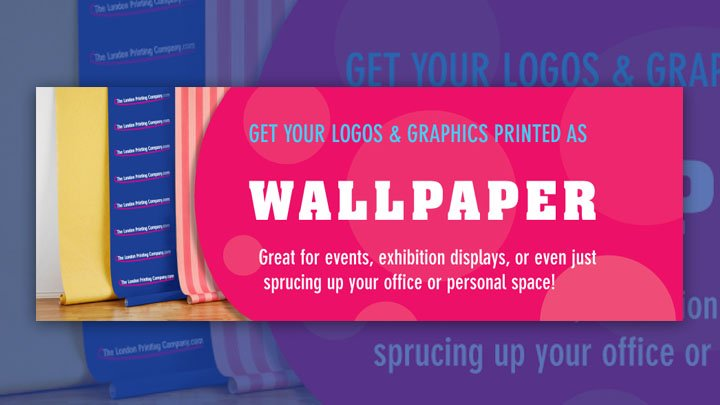Get your logos and graphics printed as wallpaper